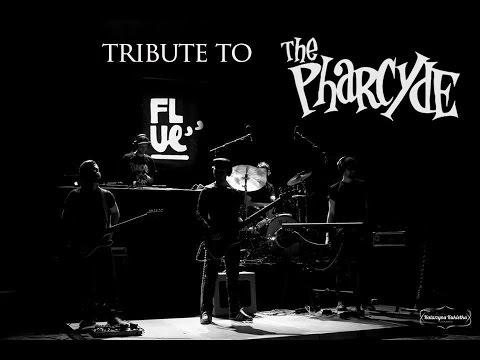 Flue - Tribute to The Pharcyde
