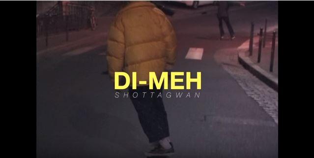 Di-Meh - Shottagwan