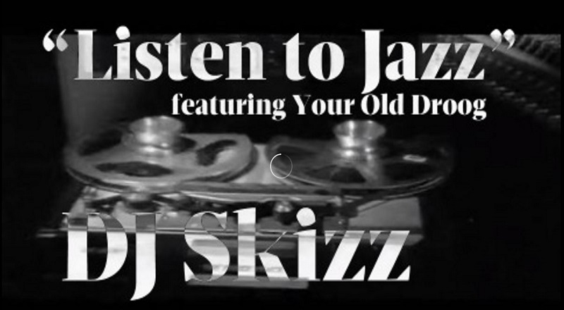 DJ Skizz Feat. Your Old Droog - Listen to Jazz