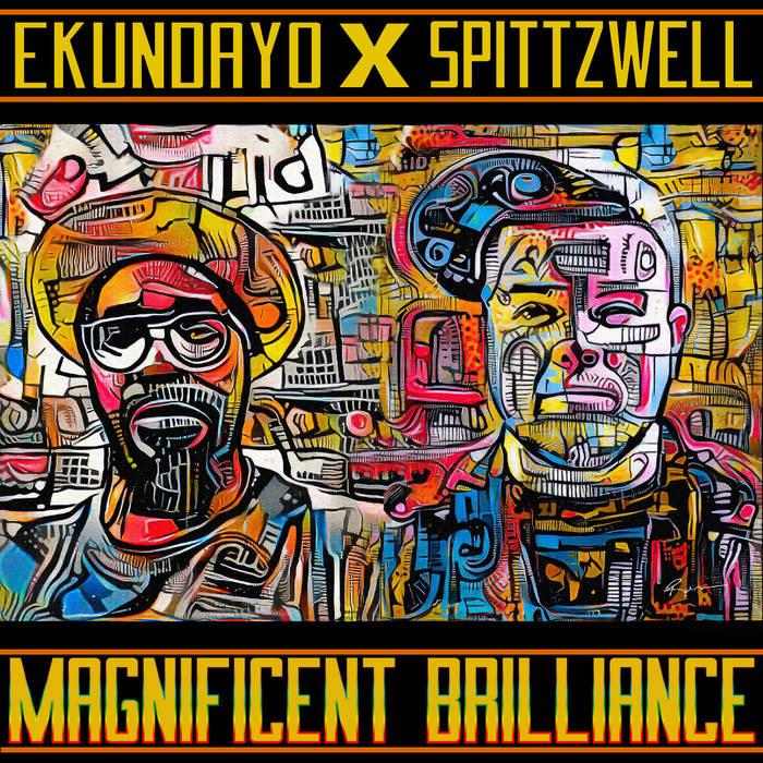 Ekundayo x Spittzwell - Magnificent Brilliance